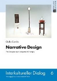 Narrative Design; The Designer as an Instigator of Changes