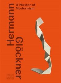 Hermann Gloeckner. Ein Meister der Moderne / Hermann Gloeckner-A Master of Modernism