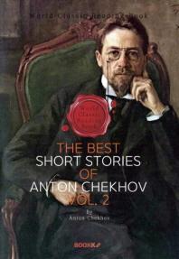 '안톤 체호프' 베스트 단편소설 모음 2집 (러시아 문학) : The Best Short Stories of Anton Chekhov, Vo
