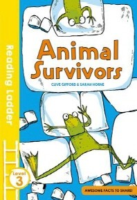 Animal Survivors (Reading Ladder Level 3)