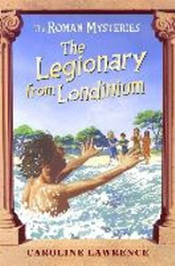 The Legionary from Londinium and Other Mini Mysteries