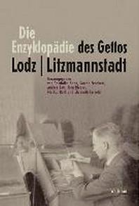 Die Enzyklopaedie des Gettos Lodz / Litzmannstadt
