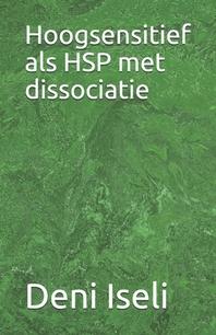 Hoogsensitief als HSP met dissociatie