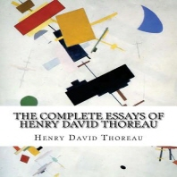 The Complete Essays of Henry David Thoreau