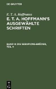E. T. A. Hoffmann's ausgewaehlte Schriften, Band 4, Die Serapions-Brueder, Teil 4
