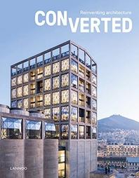 Converted. Reinventing Architecture