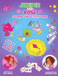 Juniper and Rose Coloring and Activity Book