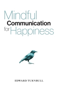 Mindful Communication for Happiness