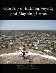 Glossary of BLM Surveying and Mapping Terms