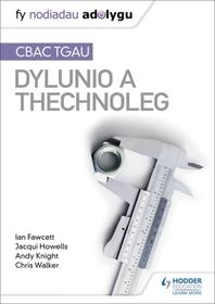 Fy Nodiadau Adolygu: CBAC TGAU Dylunio a Thechnoleg (My Revision Notes: WJEC GCSE Design and Technology Welsh-language edition)