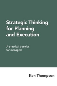 Strategic Thinking for Planning and Execution