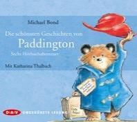 Die schoensten Geschichten von Paddington - Sechs Hoerbuchabenteuer