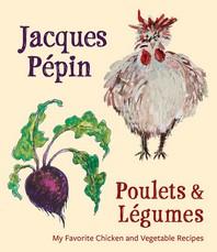 Jacques Pepin Poulets & Legumes