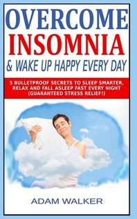 Overcome Insomnia & Wake Up Happy Every Day