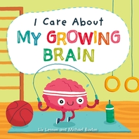 I Care about My Growing Brain