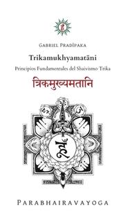 Trikamukhyamatāni
