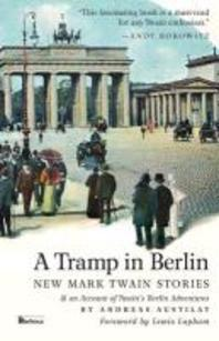 A Tramp in Berlin. New Mark Twain Stories (Color Picture Bookstore Edition)