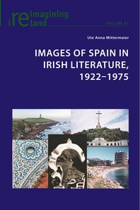 Images of Spain in Irish Literature, 1922-1975