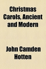 Christmas Carols, Ancient and Modern