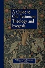 A Guide to Old Testament Theology and Exegesis