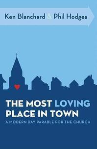 Most Loving Place in Town : A Modern Day Parable for the Church