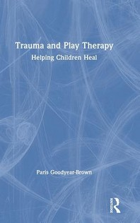 Trauma and Play Therapy