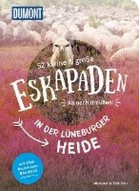 52 kleine und grosse Eskapaden in der Lueneburger Heide