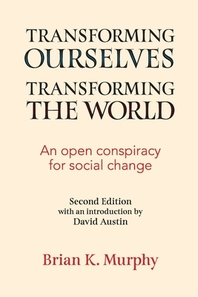 Transforming the Ourselves, Transforming the World