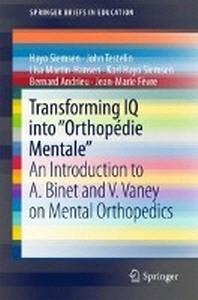 "Transforming IQ Into ""Orthopedie Mentale"""