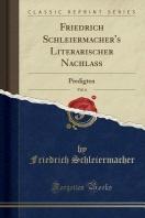 Friedrich Schleiermacher's Literarischer Nachla, Vol. 6