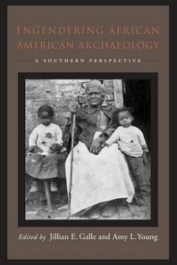 Engendering African American Archaeology