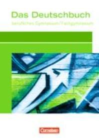 Das Deutschbuch fuer das Berufsgymnasium. Schuelerbuch