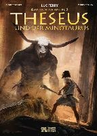 Mythen der Antike: Theuseus und der Minotaurus (Graphic Novel)