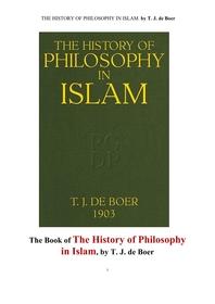 이슬람세계의 문화에서의 철학의 역사이야기.THE HISTORY OF PHILOSOPHY IN ISLAM. by T. J. de Boer