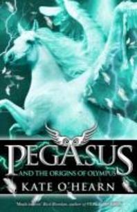 Pegasus and the Origins of Olympus. Kate O'Hearn