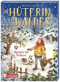 Hueterin des Waldes 4: Spuren im Schnee