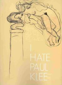 I Hate Paul Klee