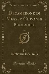 Decamerone Di Messer Giovanni Boccaccio, Vol. 2 (Classic Reprint)