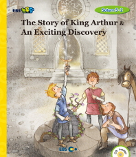 The Story of King Arthur & An Exciting Discovery