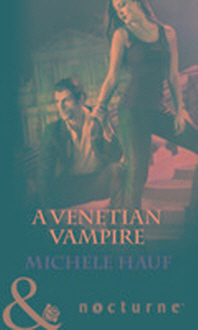 Venetian Vampire (Harlequin Nocturne, Book 41)