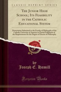 The Junior High School; Its Feasibility in the Catholic Educational System