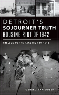 Detroit's Sojourner Truth Housing Riot of 1942