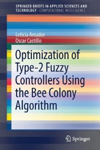 Optimization of Type-2 Fuzzy Controllers Using the Bee Colony Algorithm