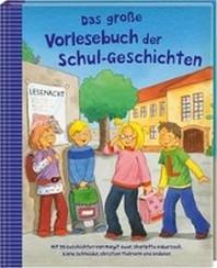 Das grosse Vorlesebuch der Schul-Geschichten