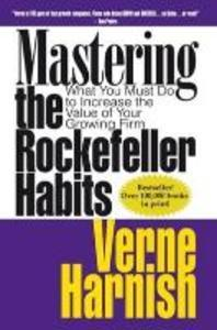 Mastering the Rockefeller Habits : What You Must Do to Increase the Value of Your Growing Firm