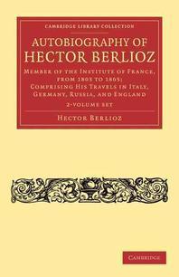 Autobiography of Hector Berlioz - 2 Volume Set