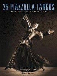 25 Piazzolla Tangos for Flute and Piano