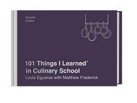 101 Things I Learned(r) in Culinary School (Second Edition)