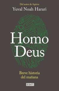 Homo Deus: Breve Historia del Manana