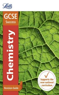 Letts GCSE Revision Success - New 2016 Curriculum - GCSE Chemistry